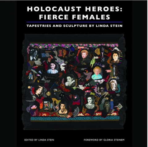 Linda Stein's Holocaust Heroes: Fierce Females